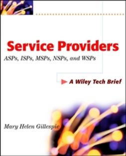 Gillespie, Mary Helen - Service Providers: ASPs, ISPs, MSPs, and WSPs, ebook