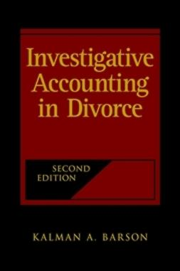 Barson, Kalman A. - Investigative Accounting in Divorce, e-bok