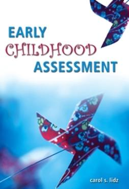 Lidz, Carol S. - Early Childhood Assessment, ebook