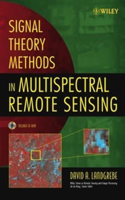 Landgrebe, David A - Signal Theory Methods in Multispectral Remote Sensing, ebook