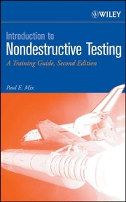 Mix, Paul E. - Introduction to Nondestructive Testing: A Training Guide, ebook