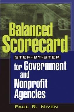 Niven, Paul R. - Balanced Scorecard Step-by-Step for Government and Nonprofit Agencies, ebook
