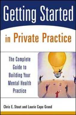 Grand, Laurie Cope - Getting Started in Private Practice: The Complete Guide to Building Your Mental Health Practice, ebook