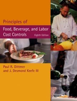 Dittmer, Paul R. - Principles of Food, Beverage, and Labor Cost Controls, ebook