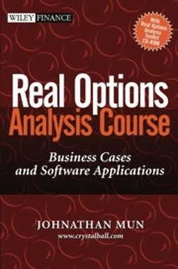Mun, Johnathan - Real Options Analysis Course: Business Cases and Software Applications, ebook