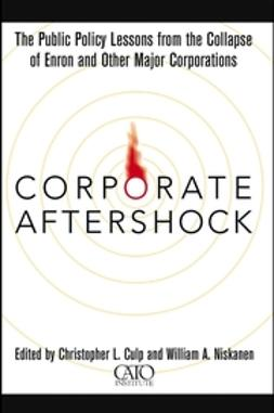 Culp, Christopher L. - Corporate Aftershock: The Public Policy Lessons from the Collapse of Enron and Other Major Corporations, ebook