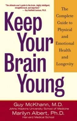 Albert, Marilyn - Keep Your Brain Young: The Complete Guide to Physical and Emotional Health and Longevity, ebook