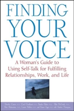 Cantor, Dorothy - Finding Your Voice: A Woman's Guide to Using Self-Talk for Fulfilling Relationships, Work, and Life, e-bok