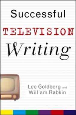 Goldberg, Lee - Successful Television Writing, ebook