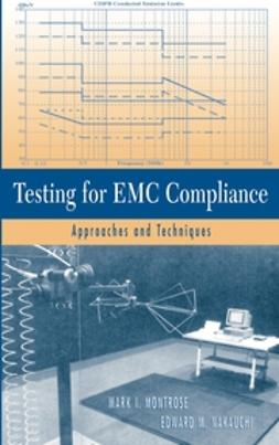 Montrose, Mark I. - Testing for EMC Compliance: Approaches and Techniques, ebook