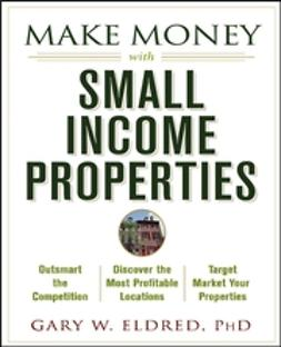 Eldred, Gary W. - Make Money with Small Income Properties, e-bok