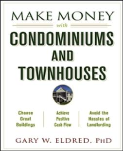 Eldred, Gary W. - Make Money with Condominiums and Townhouses, ebook