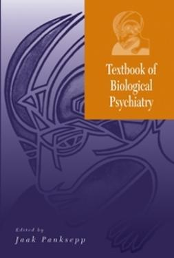 Panksepp, Jaak - Textbook of Biological Psychiatry, ebook