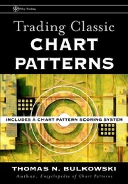 Bulkowski, Thomas N. - Trading Classic Chart Patterns, ebook