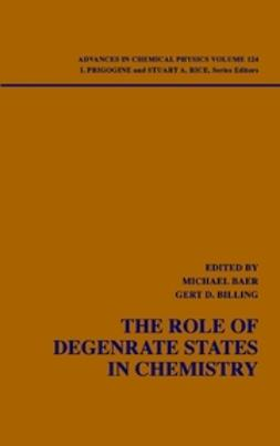Baer, Michael - Advances in Chemical Physics, The Role of Degenerate States in Chemistry, e-kirja
