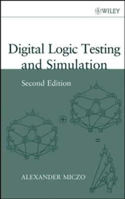 Miczo, Alexander - Digital Logic Testing and Simulation, ebook