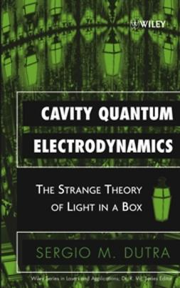 Dutra, Sergio M. - Cavity Quantum Electrodynamics: The Strange Theory of Light in a Box, ebook