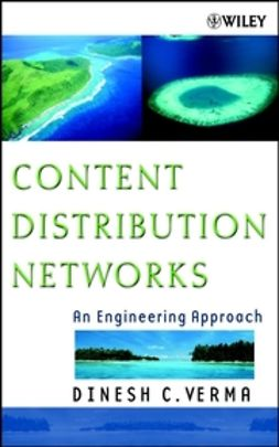 Verma, Dinesh C. - Content Distribution Networks: An Engineering Approach, ebook