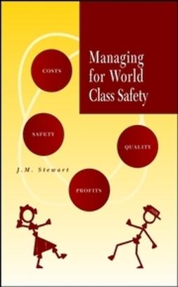 Stewart, James Melville - Managing for World Class Safety, e-kirja