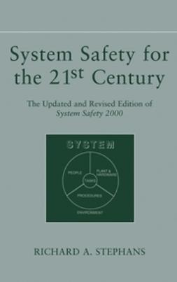 Stephans, Richard A. - System Safety for the 21st Century: The Updated and Revised Edition of System Safety 2000, e-bok
