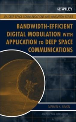Simon, Marvin K. - Bandwidth-Efficient Digital Modulation with Application to Deep-Space Communications, ebook