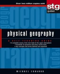 Craghan, Michael - Physical Geography: A Self-Teaching Guide, e-bok