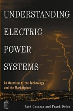Casazza, Jack - Understanding Electric Power Systems: An Overview of the Technology and the Marketplace, ebook