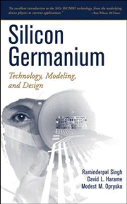 Harame, David - Silicon Germanium: Technology, Modeling, and Design, ebook