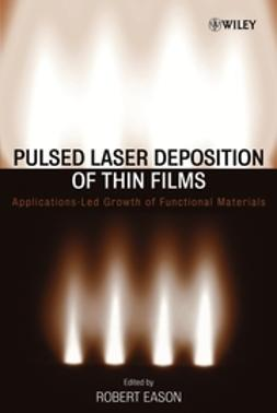 Eason, Robert - Pulsed Laser Deposition of Thin Films: Applications-Led Growth of Functional Materials, ebook