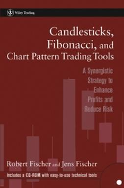 Fischer, Jens - Candlesticks, Fibonacci, and Chart Pattern Trading Tools: A Synergistic Strategy to Enhance Profits and Reduce Risk, ebook