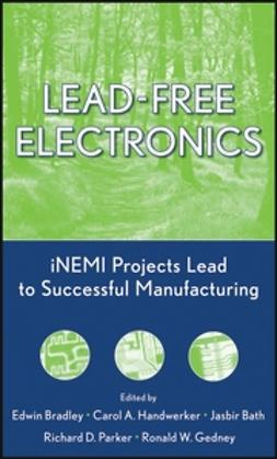 Bath, Jasbir - Lead-Free Electronics: iNEMI Projects Lead to Successful Manufacturing, e-bok