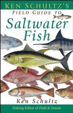 Schultz, Ken - Ken Schultz's Field Guide to Saltwater Fish, ebook
