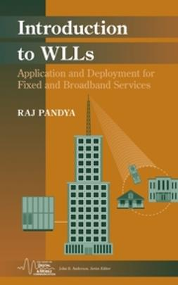 Pandya, Raj - Introduction to WLLs: Application and Deployment for Fixed and Broadband Services, ebook