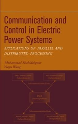 Shahidehpour, Mohammad - Communication and Control in Electric Power Systems: Applications of Parallel and Distributed Processing, ebook