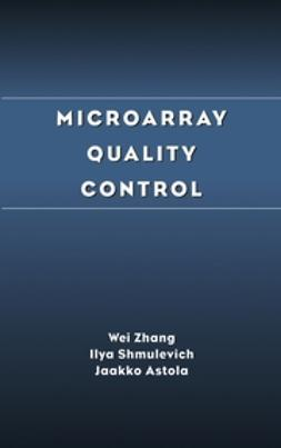 Astola, Jaakko - Microarray Quality Control, ebook