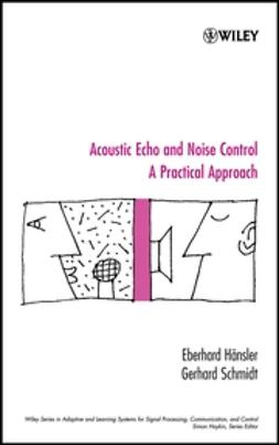 Hänsler, E. - Acoustic Echo and Noise Control: A Practical Approach, ebook