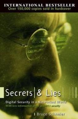 Schneier, Bruce - Secrets and Lies: Digital Security in a Networked World, ebook