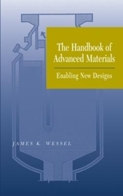 Wessel, James K. - The Handbook of Advanced Materials: Enabling New Designs, ebook