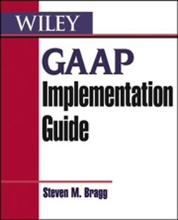 Bragg, Steven M. - GAAP Implementation Guide, ebook