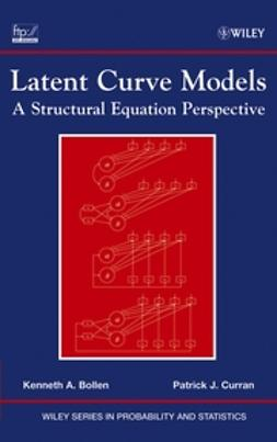 Bollen, Kenneth A. - Latent Curve Models: A Structural Equation Perspective, ebook