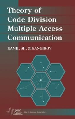 Zigangirov, Kamil Sh. - Theory of Code Division Multiple Access Communication, ebook