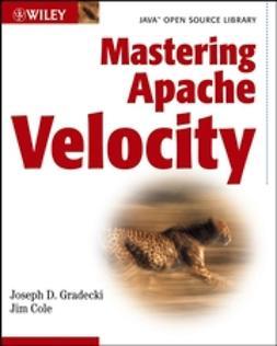 Cole, Jim - Mastering Apache Velocity, e-kirja