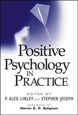 Linley, P. Alex - Positive Psychology in Practice, e-kirja