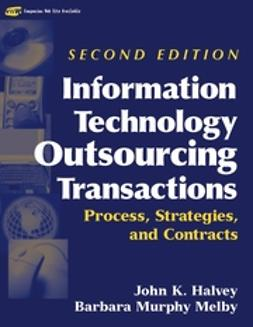 Halvey, John K. - Information Technology Outsourcing Transactions: Process, Strategies, and Contracts, ebook