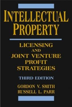 Parr, Russell L. - Intellectual Property: Licensing and Joint Venture Profit Strategies, ebook
