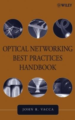 Vacca, John R. - Optical Networking Best Practices Handbook, e-bok