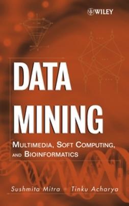 Acharya, Tinku - Data Mining: Multimedia, Soft Computing, and Bioinformatics, ebook
