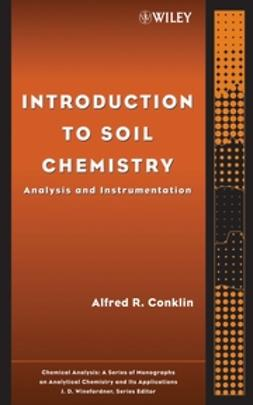 Conklin, Alfred R. - Introduction to Soil Chemistry: Analysis and Instrumentation, e-kirja