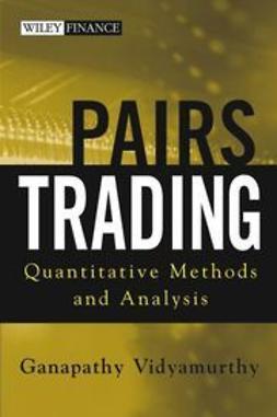 Vidyamurthy, Ganapathy - Pairs Trading: Quantitative Methods and Analysis, ebook