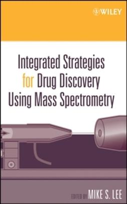 Lee, Mike S. - Integrated Strategies for Drug Discovery Using Mass Spectrometry, ebook